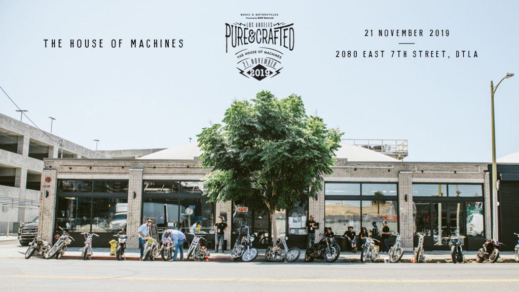 BMW MOTORRAD + THE HOUSE OF MACHINES PRESENT PURE&CRAFTED LOS ANGELES
